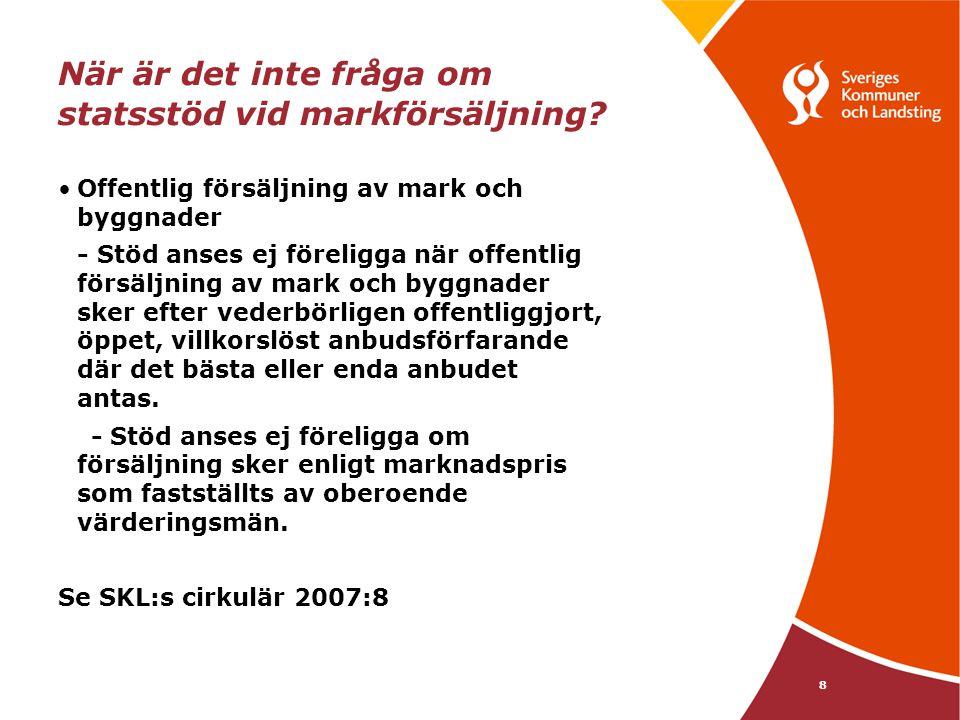 8 När är det inte fråga om statsstöd vid markförsäljning? Offentlig försäljning av mark och byggnader - Stöd anses ej föreligga när offentlig försäljn