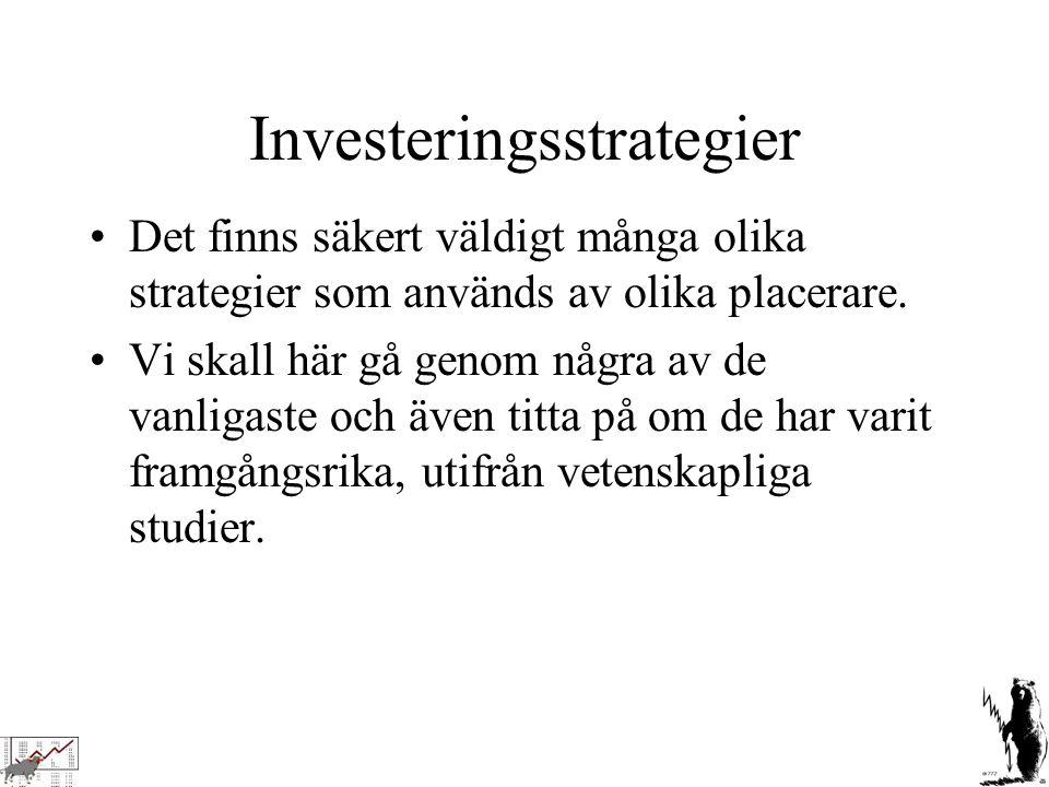 Investeringsstrategier Det finns säkert väldigt många olika strategier som används av olika placerare. Vi skall här gå genom några av de vanligaste oc