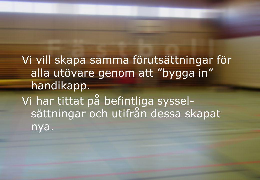 Målgrupp Vi har inriktat oss på barn och ungdomar i åk 6-10, Tunaskolan i Lund, där en del har fysiska handikapp och majoriteten har koncentrationssvårigheter och/eller inlärningsproblem.