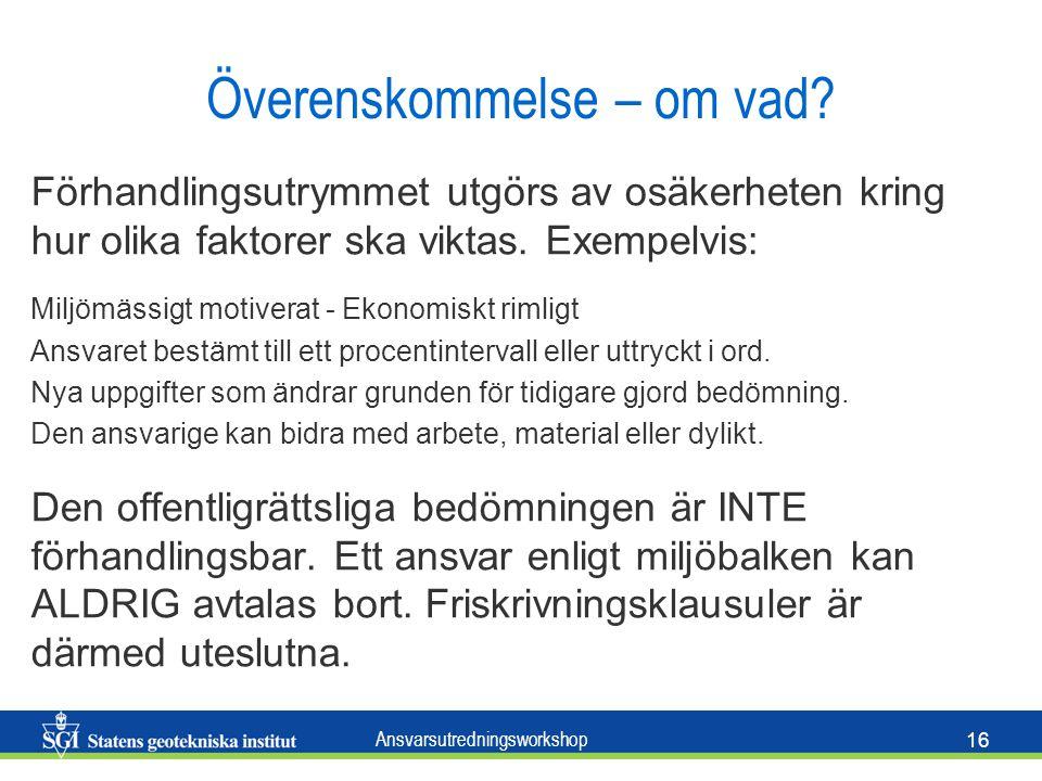 Ansvarsutredningsworkshop 16 Överenskommelse – om vad.