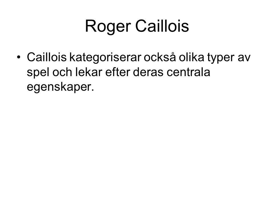 Roger Caillois Spelet ska innehålla frivillighet, det ska vara separat från vardagen och begränsat i tid och rum, ha ett oförutsägbart utfall, det ska vara improduktivt, regelstyrt och slutligen påhittat/fiktivt.