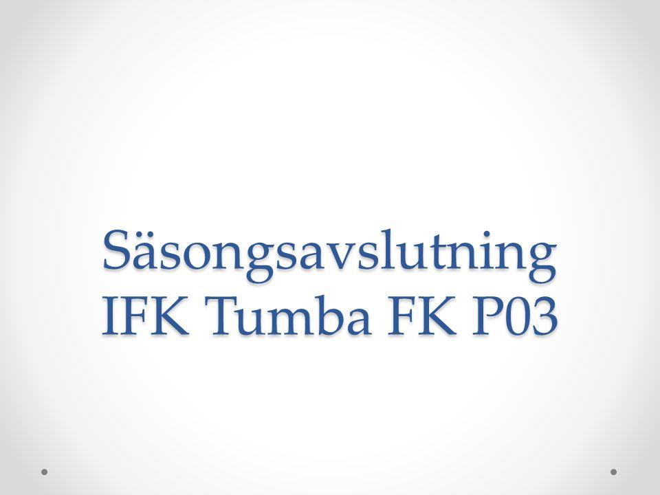 Säsongsavslutning IFK Tumba FK P03
