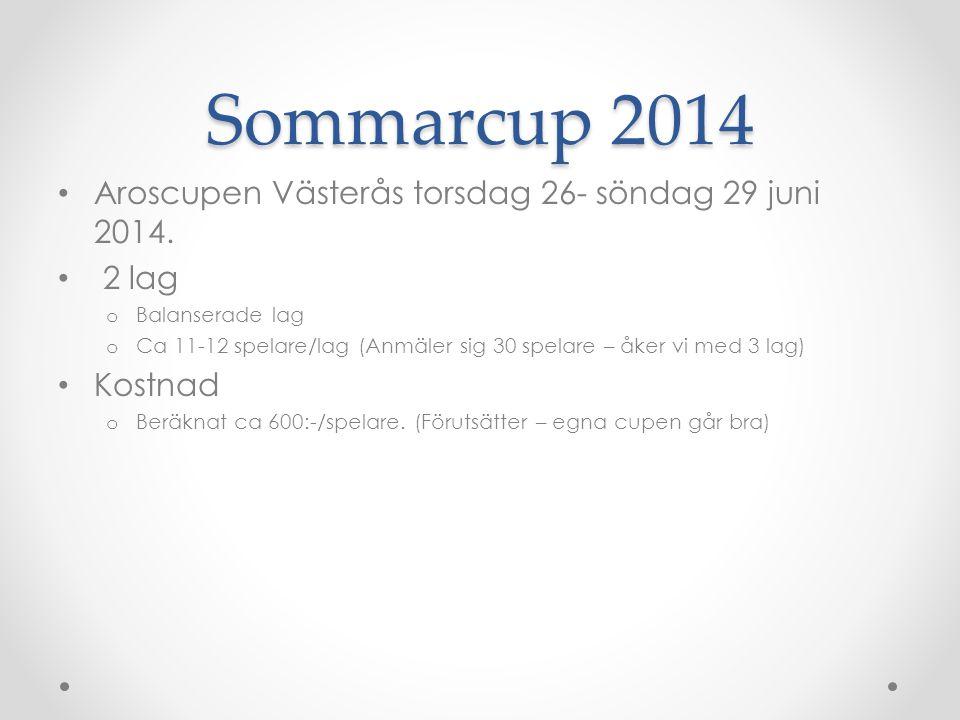 Sommarcup 2014 Aroscupen Västerås torsdag 26- söndag 29 juni 2014.