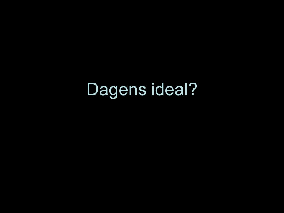 Dagens ideal?