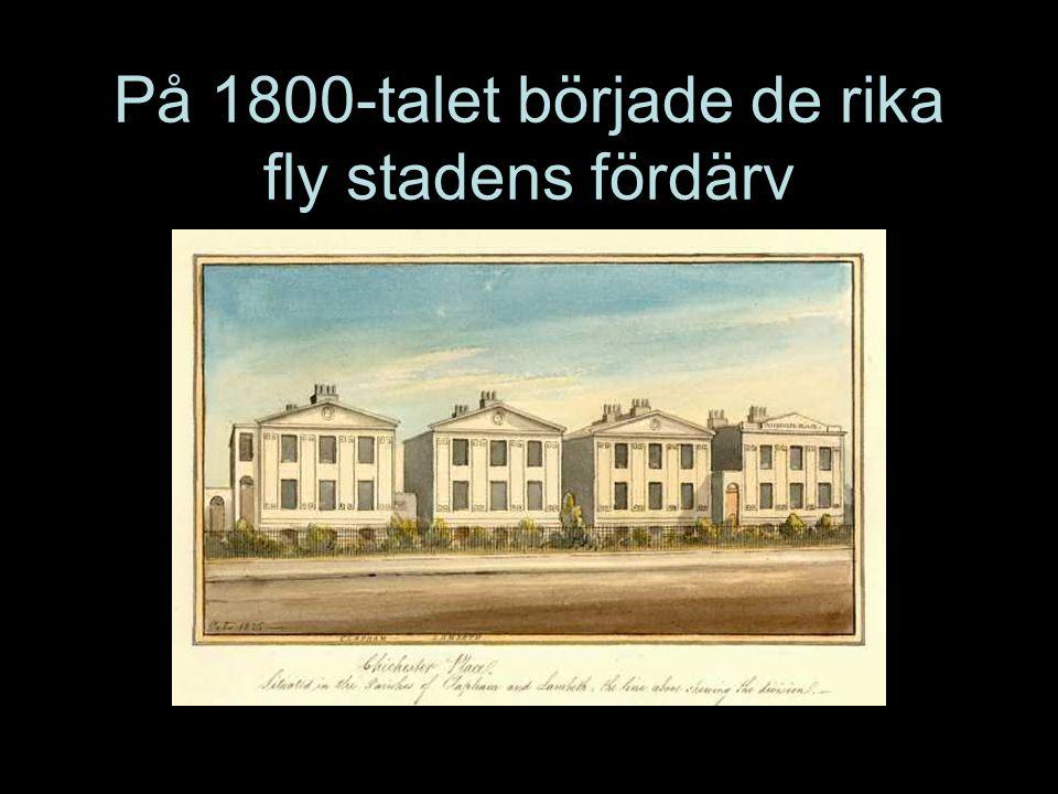 På 1800-talet började de rika fly stadens fördärv