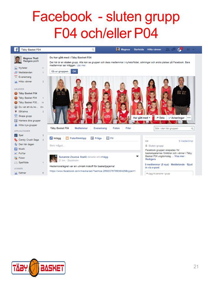Facebook - sluten grupp F04 och/eller P04 21