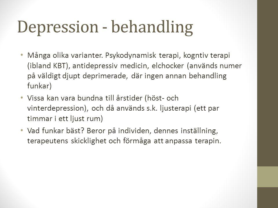 Depression - behandling Många olika varianter. Psykodynamisk terapi, kogntiv terapi (ibland KBT), antidepressiv medicin, elchocker (används numer på v