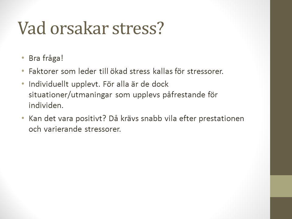 Stressorer –olika typer Det finns olika typer av stressorer, men man brukar urskilja tre kategorier: Fysiska – kyla, buller, smärta.