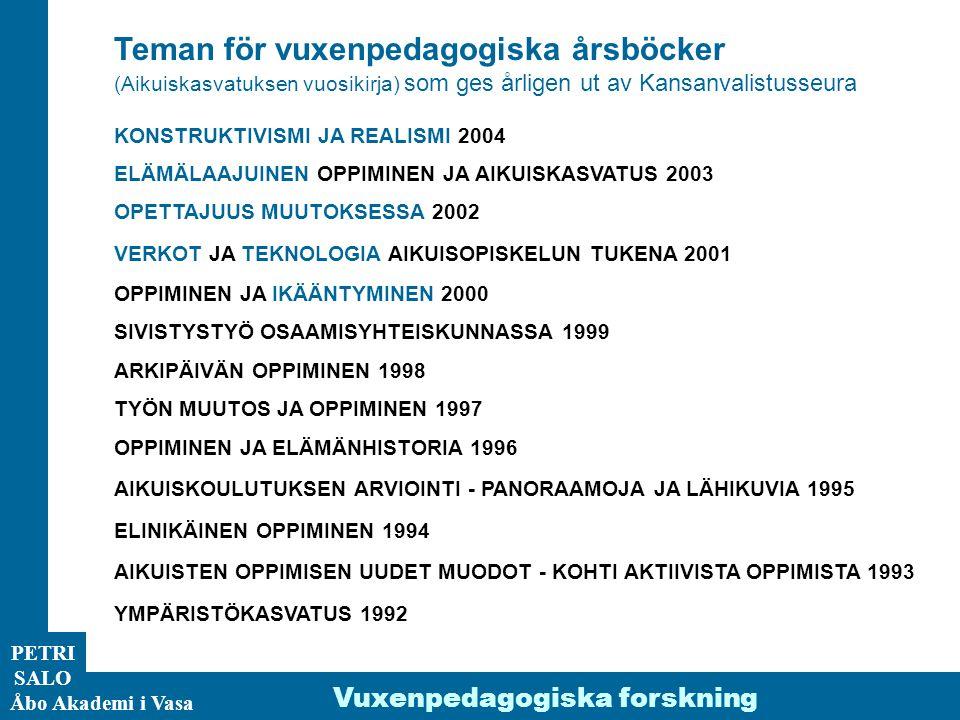ÅA/Ped.inst. PETRI SALO Åbo Akademi i Vasa Teman för vuxenpedagogiska årsböcker (Aikuiskasvatuksen vuosikirja) som ges årligen ut av Kansanvalistusseu