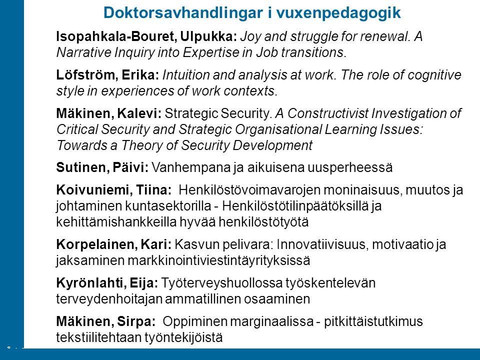 ÅA/Ped.inst. Doktorsavhandlingar i vuxenpedagogik Isopahkala-Bouret, Ulpukka: Joy and struggle for renewal. A Narrative Inquiry into Expertise in Job