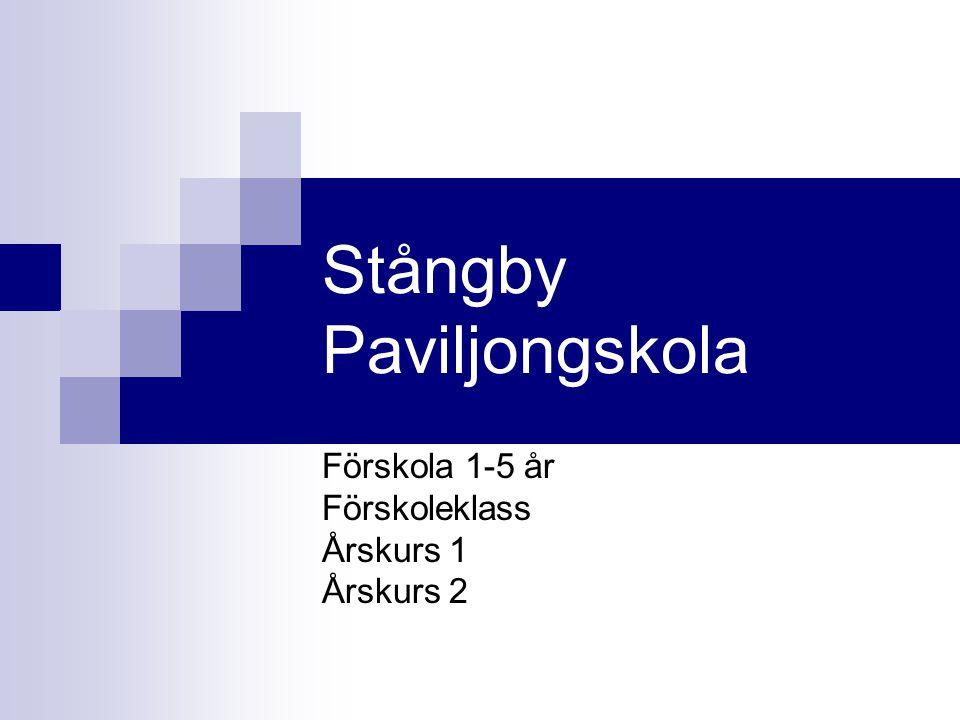Stångby Paviljongskola Förskola 1-5 år Förskoleklass Årskurs 1 Årskurs 2