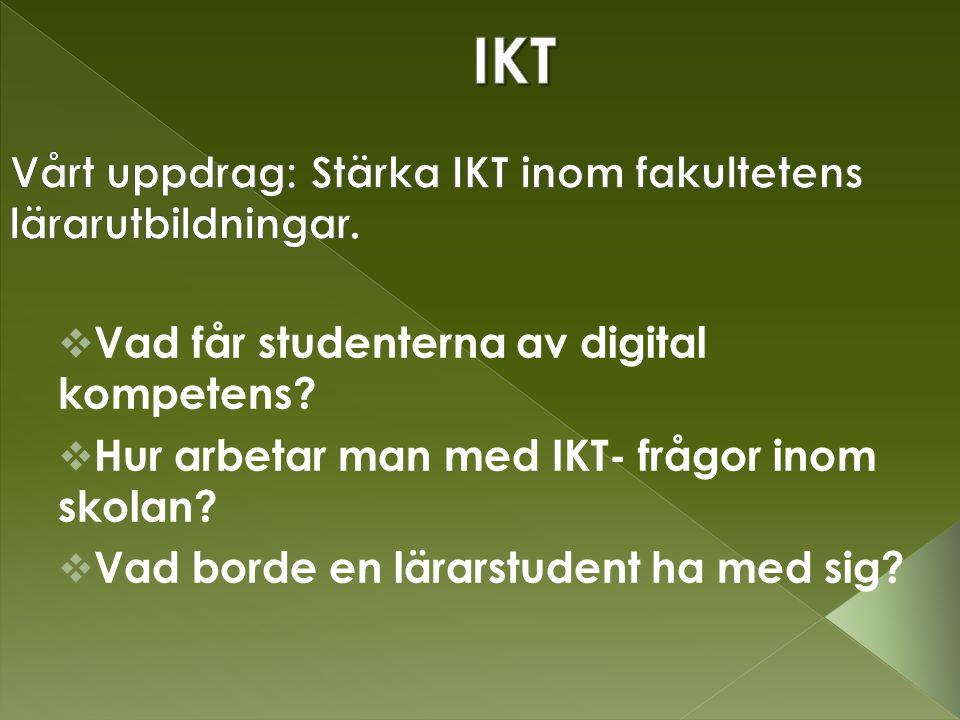  Undersöka vilken roll IKT kan ha och ska ha; vid kunskapsutveckling.