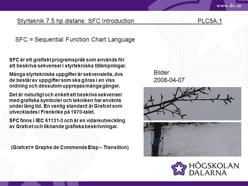 Styrteknik 7.5 hp distans: SFC Introduction PLC5A:2 Beskrivning använder tillstånd (steg), aktiviteter (utsignaler) och övergångsvillkor.
