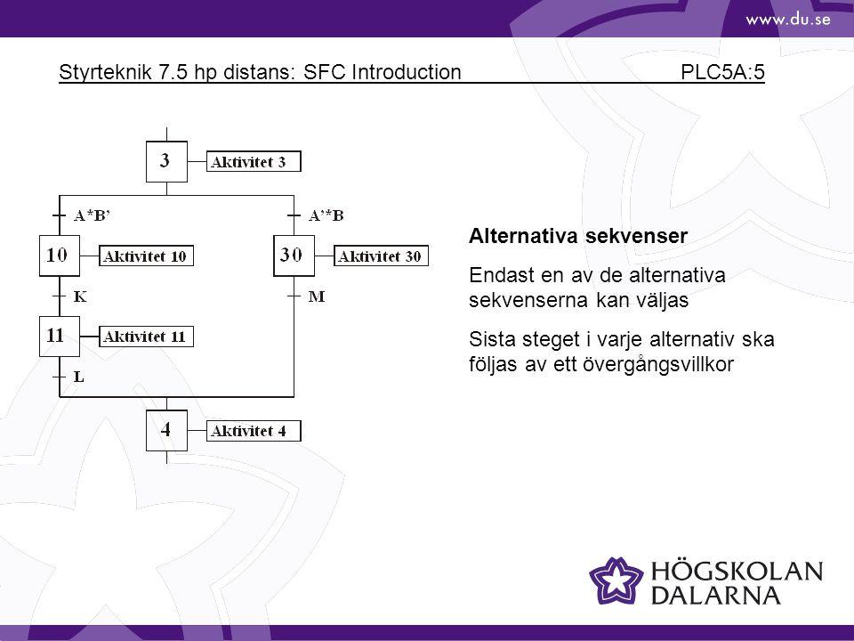 Styrteknik 7.5 hp distans: SFC Introduction PLC5A:7 Parallella sekvenser Gemensamt övergångsvillkor för 10 och 30 gör att dessa blir aktiva samtidigt.