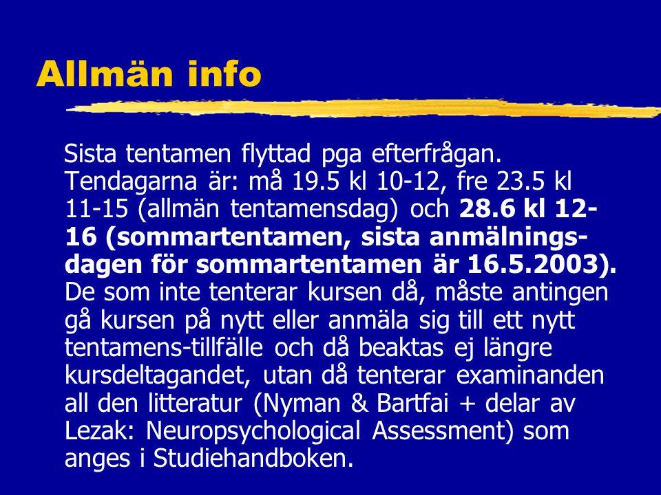 Allmän info Sista tentamen flyttad pga efterfrågan.