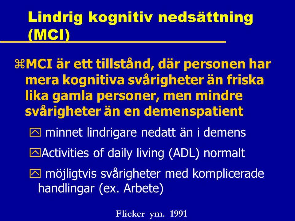 zMCI är ett tillstånd, där personen har mera kognitiva svårigheter än friska lika gamla personer, men mindre svårigheter än en demenspatient y minnet lindrigare nedatt än i demens yActivities of daily living (ADL) normalt y möjligtvis svårigheter med komplicerade handlingar (ex.