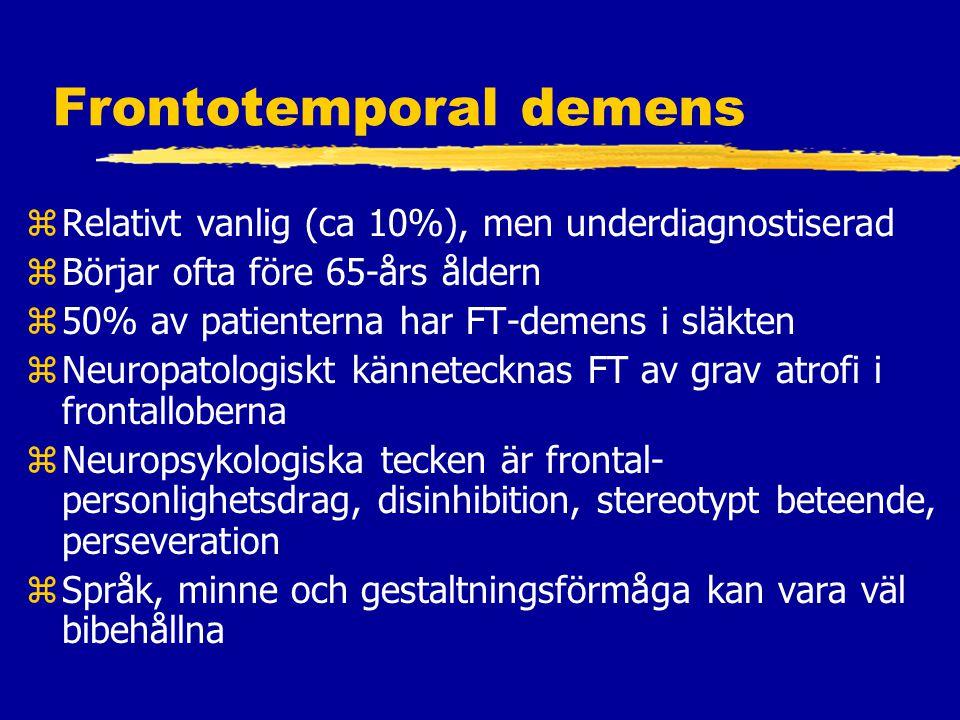 Frontotemporal demens zRelativt vanlig (ca 10%), men underdiagnostiserad zBörjar ofta före 65-års åldern z50% av patienterna har FT-demens i släkten zNeuropatologiskt kännetecknas FT av grav atrofi i frontalloberna zNeuropsykologiska tecken är frontal- personlighetsdrag, disinhibition, stereotypt beteende, perseveration zSpråk, minne och gestaltningsförmåga kan vara väl bibehållna
