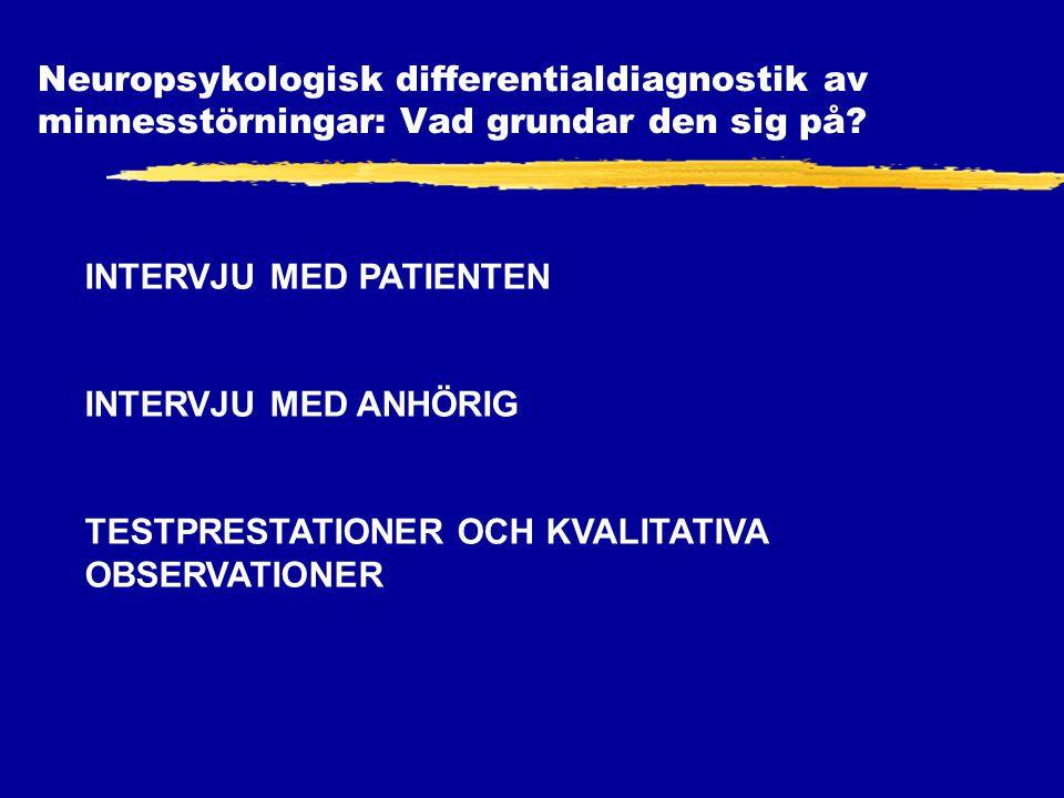 Neuropsykologisk differentialdiagnostik av minnesstörningar: Vad grundar den sig på.