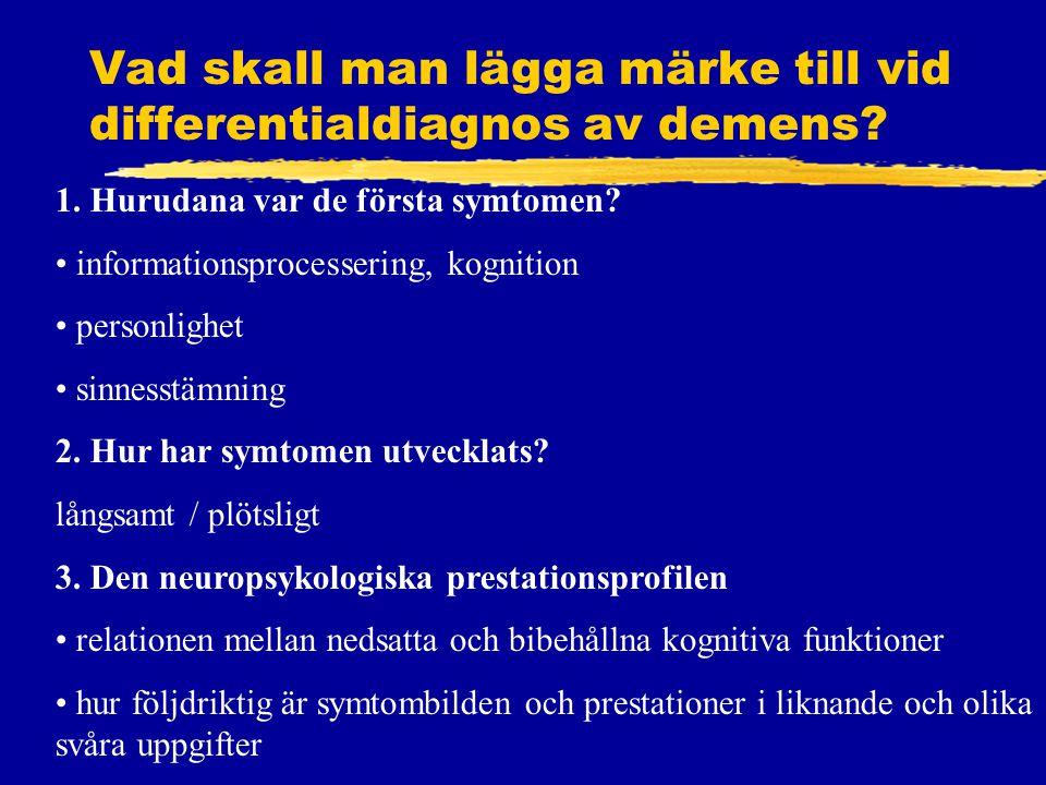 Vad skall man lägga märke till vid differentialdiagnos av demens.