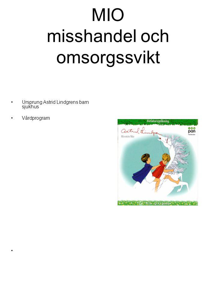 MIO misshandel och omsorgssvikt Ursprung Astrid Lindgrens barn sjukhus Vårdprogram