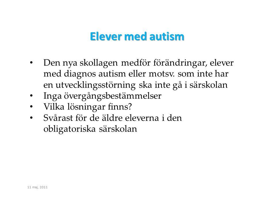 Elever med autism Den nya skollagen medför förändringar, elever med diagnos autism eller motsv. som inte har en utvecklingsstörning ska inte gå i särs