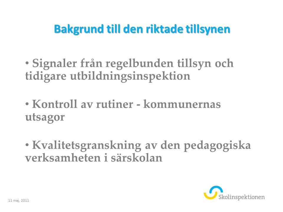 Bakgrund till den riktade tillsynen Signaler från regelbunden tillsyn och tidigare utbildningsinspektion Kontroll av rutiner - kommunernas utsagor Kva