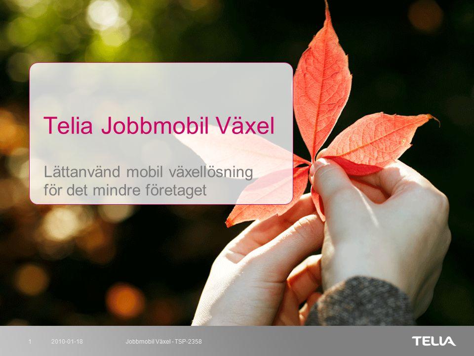 2010-01-18Jobbmobil Växel - TSP-23581 Telia Jobbmobil Växel Lättanvänd mobil växellösning för det mindre företaget