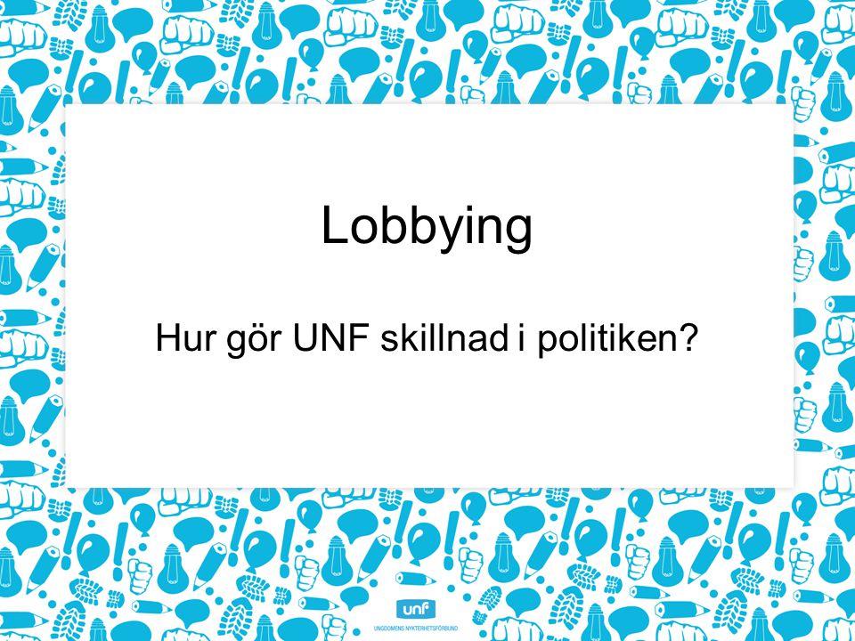 Lobbying Hur gör UNF skillnad i politiken?