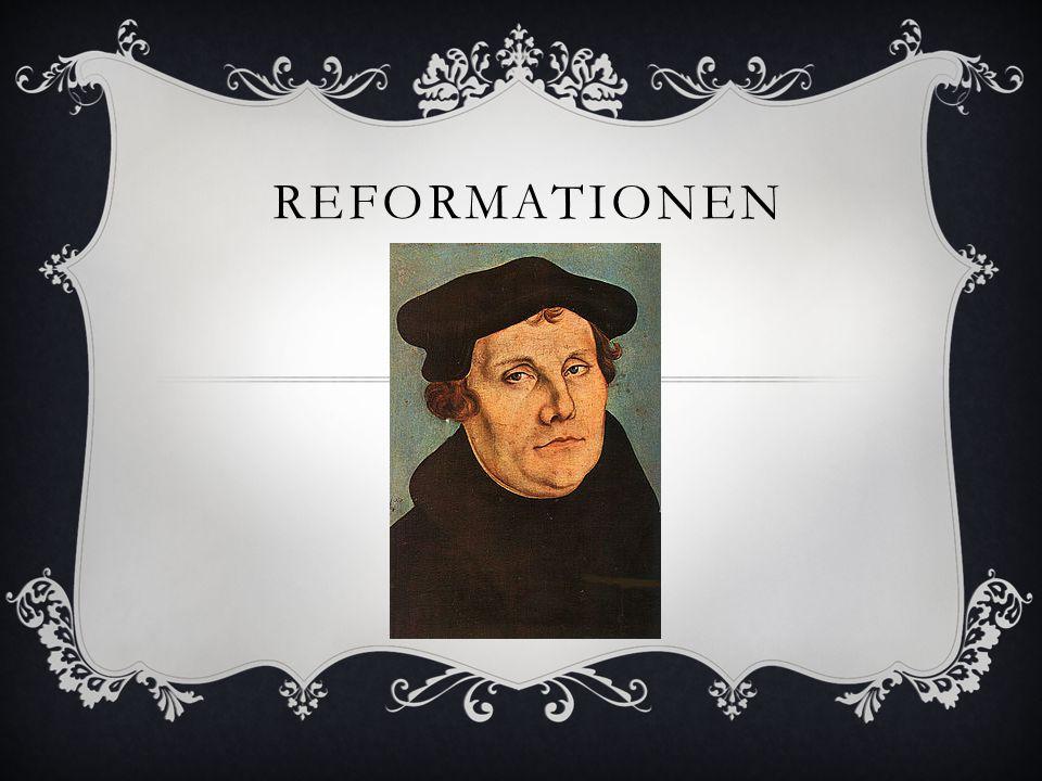  Avlatsbrev  Påvar  Luther – from munk  Teserna på kyrkdörren i Wittenberg 1517  Påven Leo bannlyser Luther  Luther gifter sig med en nunna och lever under en furstes beskydd i Tyskland