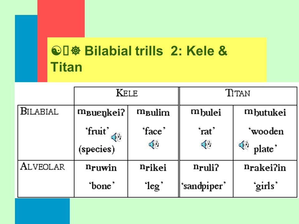 [õ] Bilabial trills 2: Kele & Titan