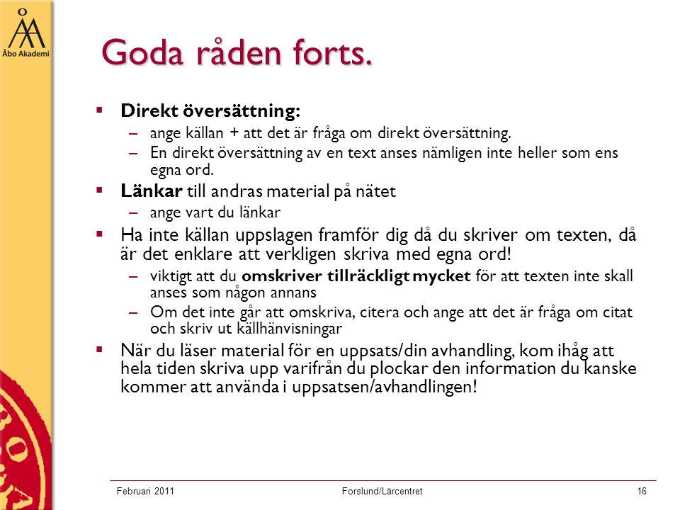 Februari 2011Forslund/Lärcentret17 Goda råden forts.