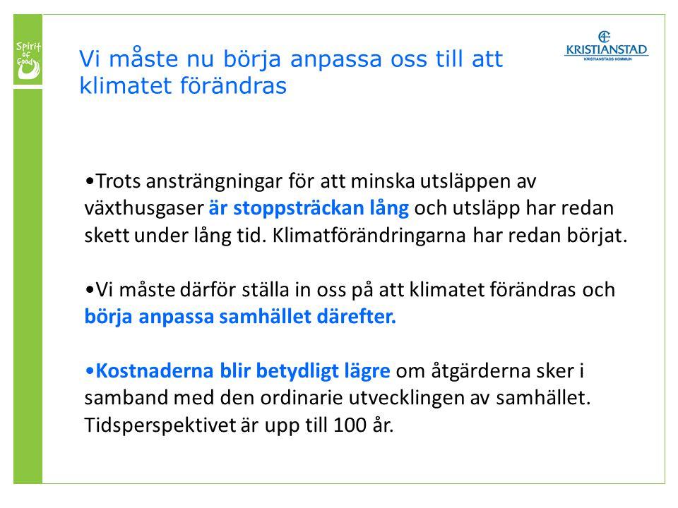 Kristianstads kommun har en klimatstrategi för 2006-2008 som nu revideras.