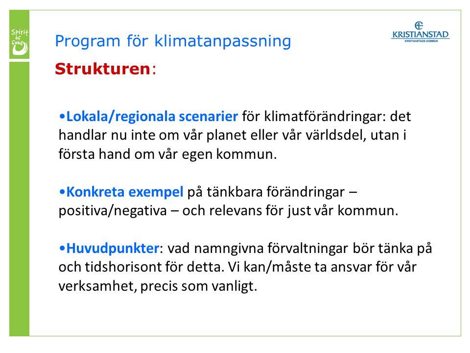 Sammanfattningsvis visar scenarierna att i Kristianstads kommun är följande förändringar troliga till slutet av seklet: Betydligt varmare, upp till cirka 5 grader högre årsmedeltemperatur.
