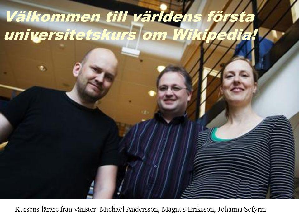 Välkommen till världens första universitetskurs om Wikipedia! Kursens lärare från vänster: Michael Andersson, Magnus Eriksson, Johanna Sefyrin