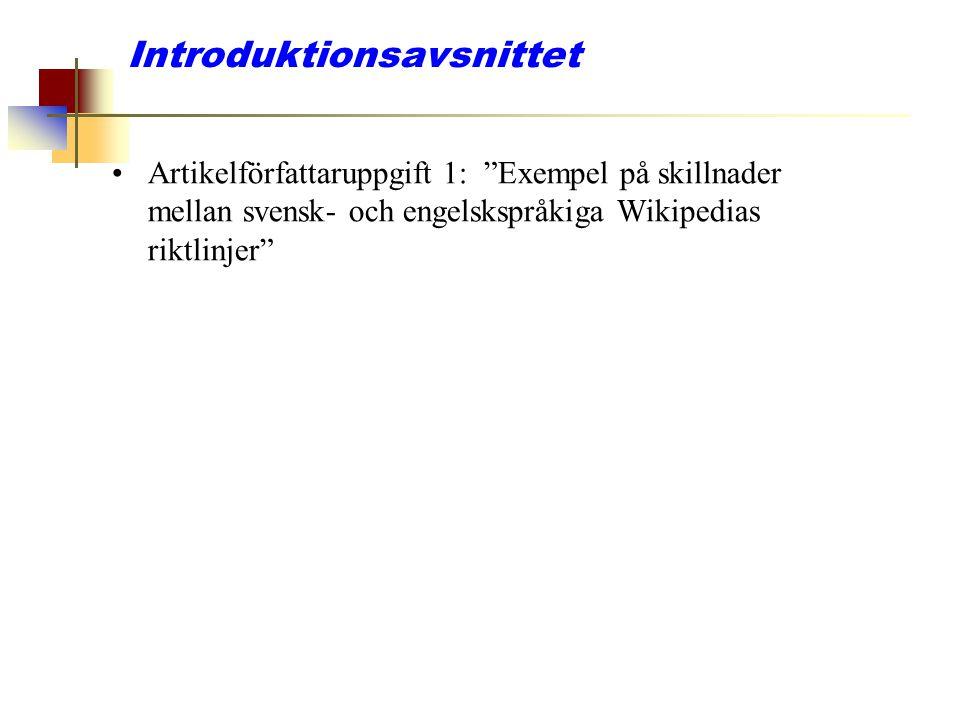 """Introduktionsavsnittet Artikelförfattaruppgift 1: """"Exempel på skillnader mellan svensk- och engelskspråkiga Wikipedias riktlinjer"""""""