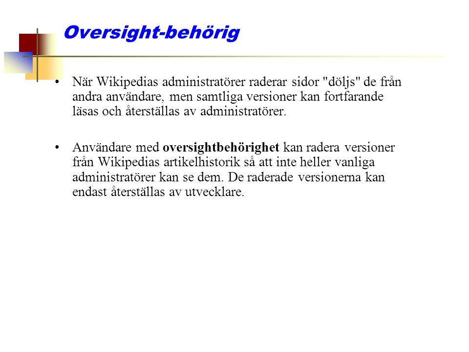 Oversight-behörig När Wikipedias administratörer raderar sidor