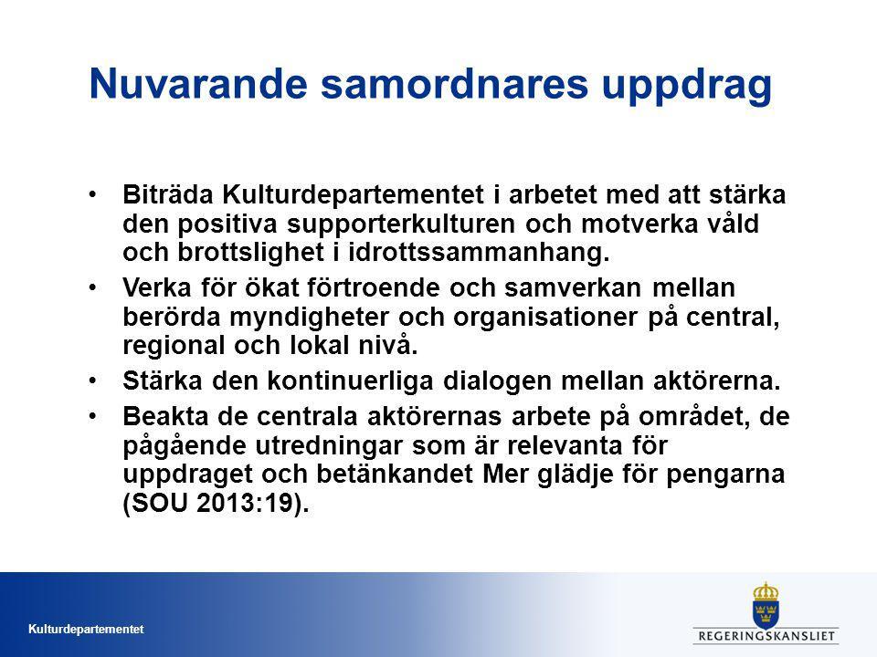 Kulturdepartementet Nuvarande samordnares uppdrag Biträda Kulturdepartementet i arbetet med att stärka den positiva supporterkulturen och motverka våld och brottslighet i idrottssammanhang.