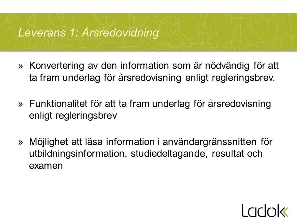 Leverans 1: Årsredovidning »Konvertering av den information som är nödvändig för att ta fram underlag för årsredovisning enligt regleringsbrev. »Funkt