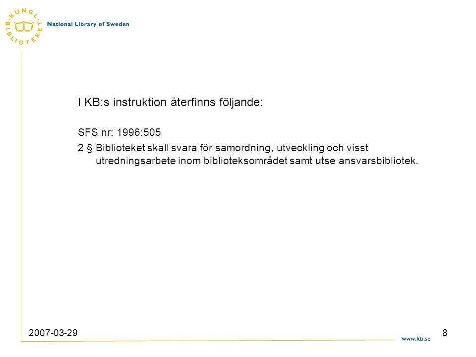 www.kb.se 2007-03-299 I regleringsbrevet för 2007 framgår bl.a.