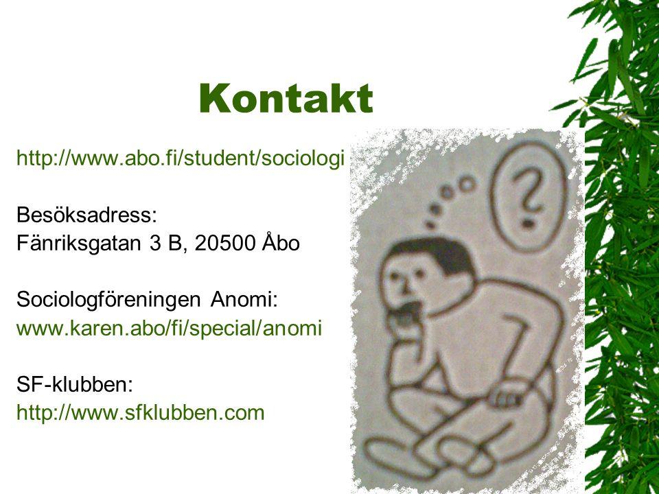 Kontakt http://www.abo.fi/student/sociologi Besöksadress: Fänriksgatan 3 B, 20500 Åbo Sociologföreningen Anomi: www.karen.abo/fi/special/anomi SF-klub