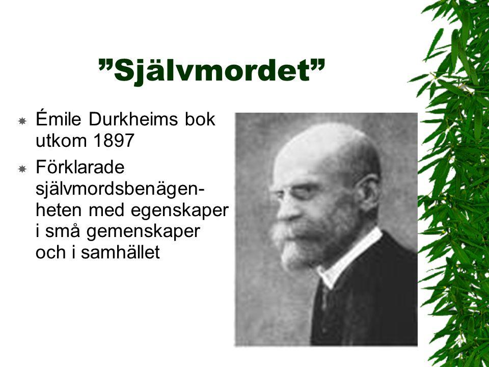 """""""Självmordet""""  Émile Durkheims bok utkom 1897  Förklarade självmordsbenägen- heten med egenskaper i små gemenskaper och i samhället"""