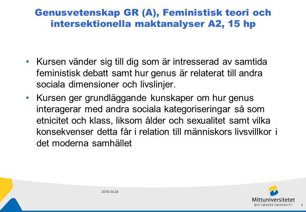 Genusvetenskap GR (A), Feministisk teori och intersektionella maktanalyser A2, 15 hp Kursen vänder sig till dig som är intresserad av samtida feminist