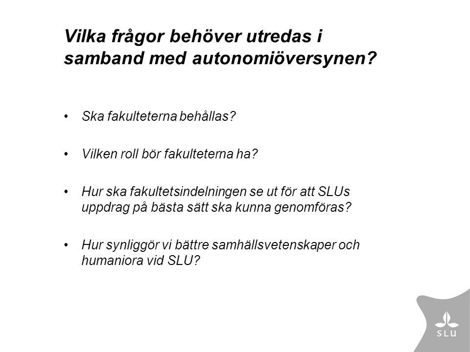 Vilka frågor behöver utredas i samband med autonomiöversynen.