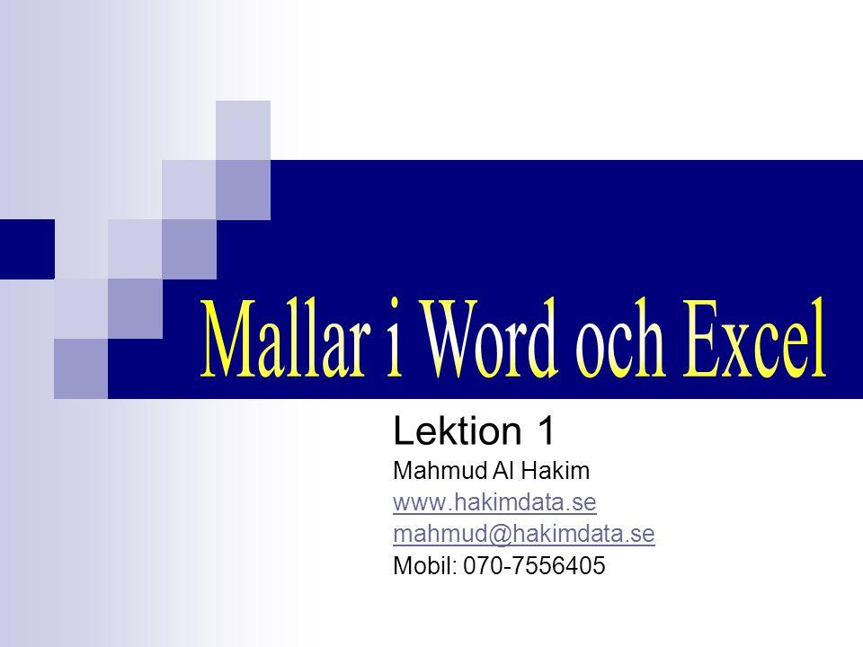Lektion 1 Mahmud Al Hakim www.hakimdata.se mahmud@hakimdata.se Mobil: 070-7556405