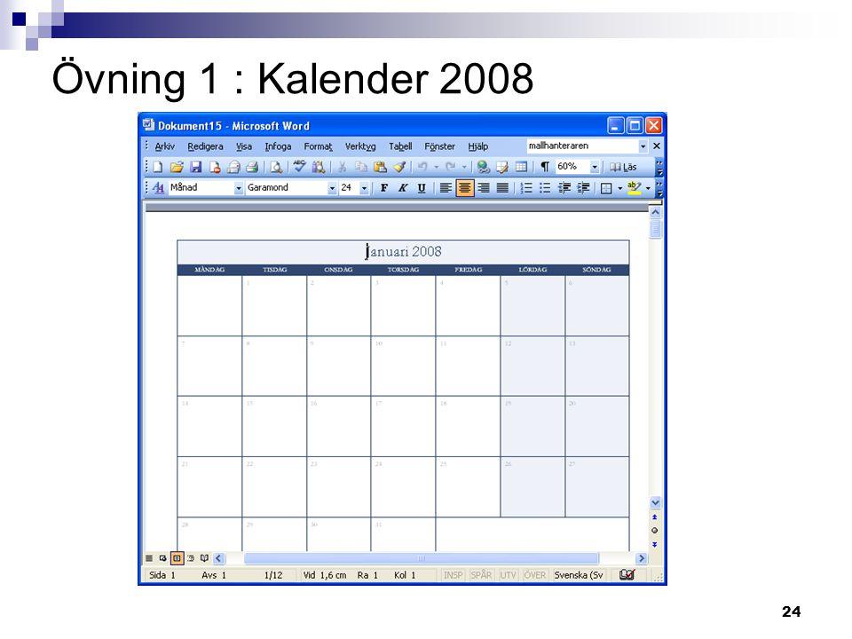 24 Övning 1 : Kalender 2008