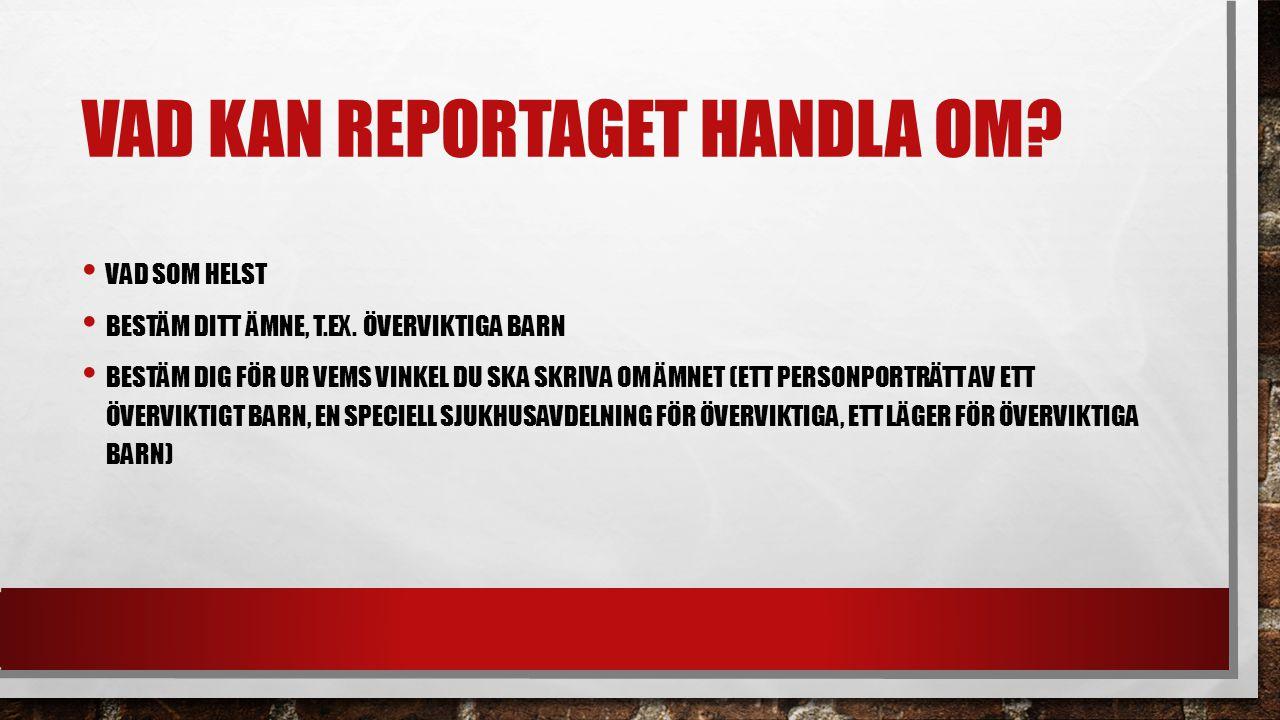 FÖRBEREDELSER SAMLA MATERIAL T.EX.FAKTA I ARTIKLAR, BÖCKER ETC.