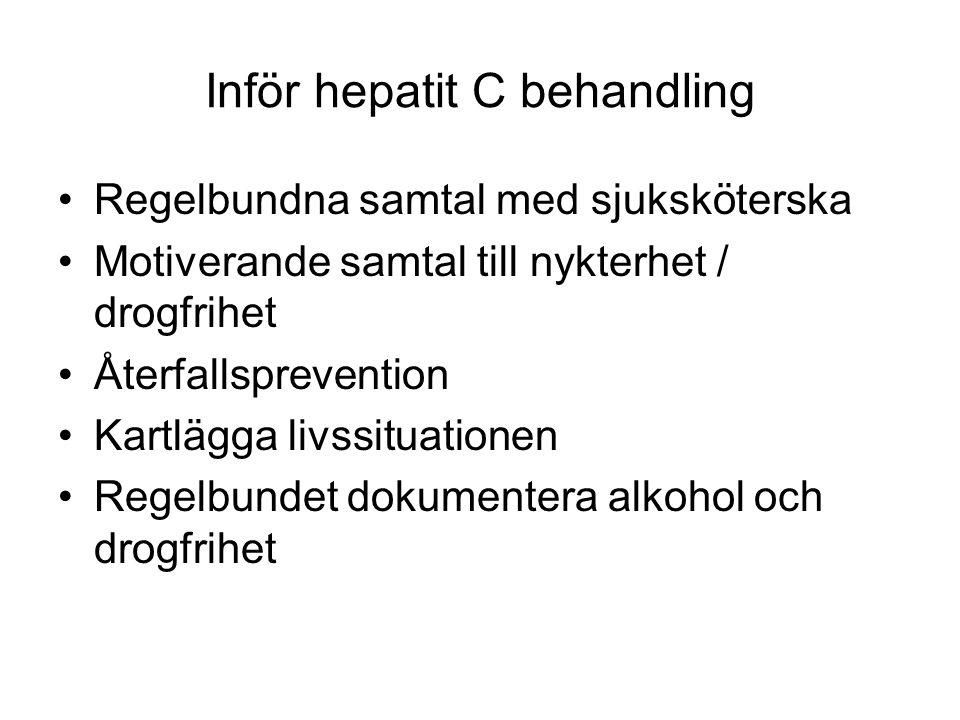 Inför hepatit C behandling Regelbundna samtal med sjuksköterska Motiverande samtal till nykterhet / drogfrihet Återfallsprevention Kartlägga livssitua