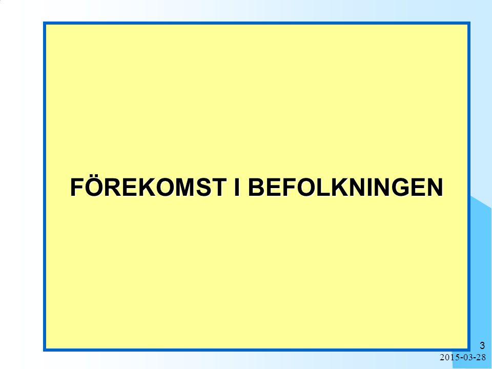 2015-03-28 3 FÖREKOMST I BEFOLKNINGEN