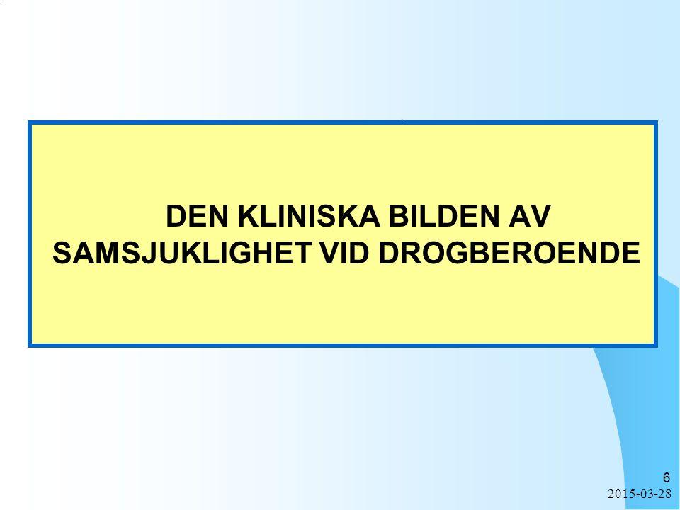 2015-03-28 6 DEN KLINISKA BILDEN AV SAMSJUKLIGHET VID DROGBEROENDE