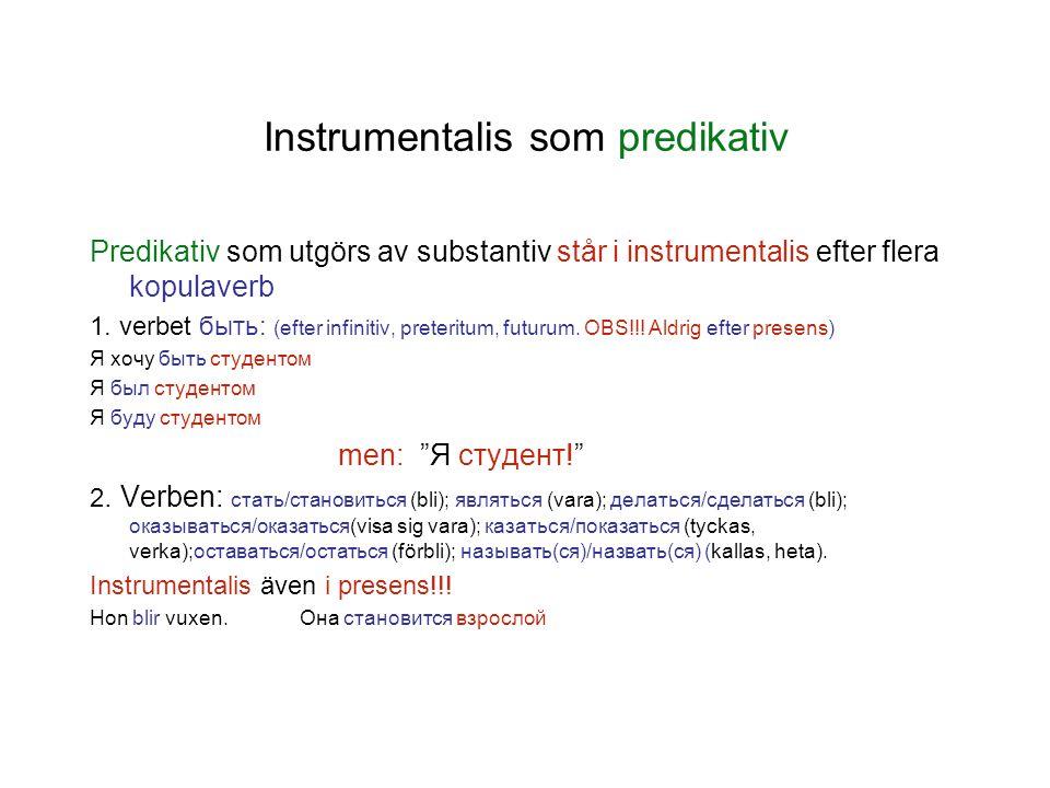 Instrumentalis som predikativ Predikativ som utgörs av substantiv står i instrumentalis efter flera kopulaverb 1. verbet быть: (efter infinitiv, prete